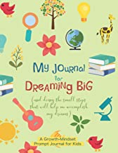 My Journal for Dreaming Big: A growth-mindset prompt journal for kids | Weekly journal entries | Goal visualization and tracking | Mind-stretching activities