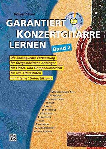Garantiert Konzertgitarre lernen, Band 2: Mit CD und Internet Unterstützung. Für Einzel- und Gruppenunterricht mit Internet Unterstützung