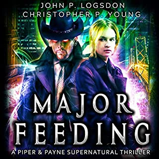 Major Feeding: A Piper & Payne Supernatural Thriller     Netherworld Paranormal Police Department, Book 4              Written by:                                                                                                                                 John P. Logsdon,                                                                                        Christopher P. Young                               Narrated by:                                                                                                                                 Lorelei Logsdon                      Length: 3 hrs and 7 mins     Not rated yet     Overall 0.0