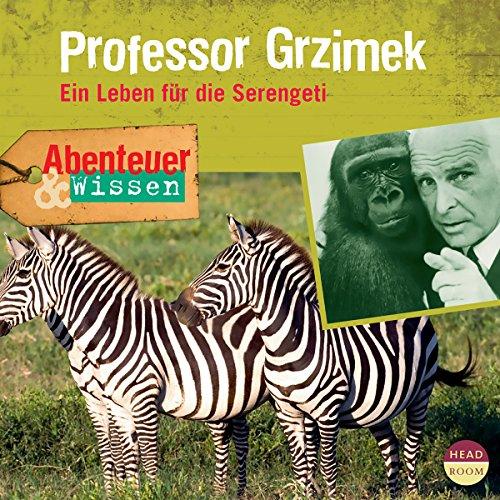 Professor Grzimek - Ein Leben für die Serengeti(Abenteuer & Wissen) Titelbild