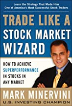 Trade Like a Stock Market Wizard: How to Achieve Super Performance in Stocks in Any Market Book PDF
