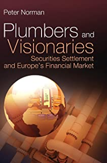 Plumbers and Visionaries: Securities Settlement and Europe′s Financial Market