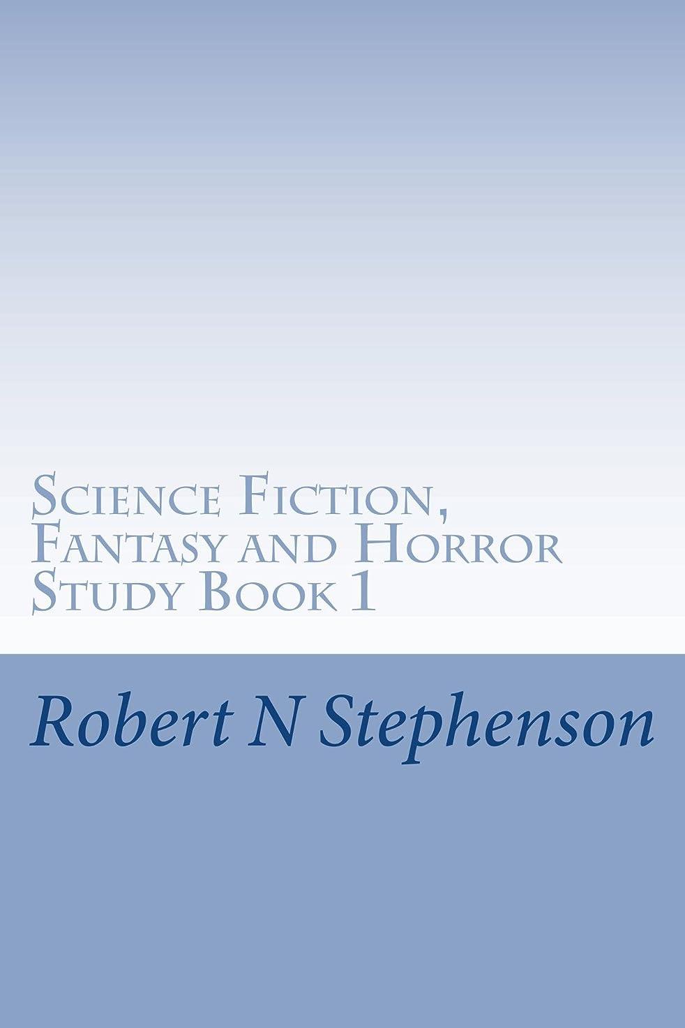 思い出す二年生ランクScience Fiction, Fantasy and Horror Study Book 1 (Science Fiction, Fantasy and Horror Study Series) (English Edition)
