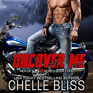 Uncover Me     Men of Inked, Book 4              By:                                                                                                                                 Chelle Bliss                               Narrated by:                                                                                                                                 Sarah Naughton,                                                                                        Lee Samuels                      Length: 8 hrs and 43 mins     12 ratings     Overall 4.4