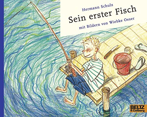 Sein erster Fisch: Vierfarbiges Bilderbuch