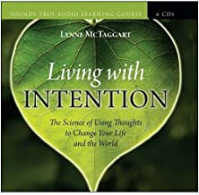 Living with Intention ::Lynne McTaggart