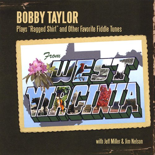 Bobby Taylor Plays Ragged Shirt and Other Favorite Fiddle Tunes From West Virginia