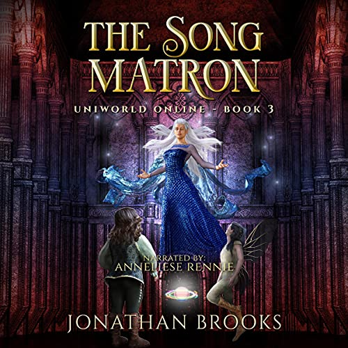 The Song Matron: A LitRPG Journey Audiobook By Jonathan Brooks cover art