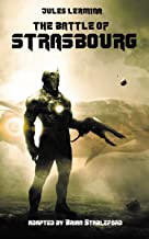 The Battle of Strasbourg (French science fiction Book 126)