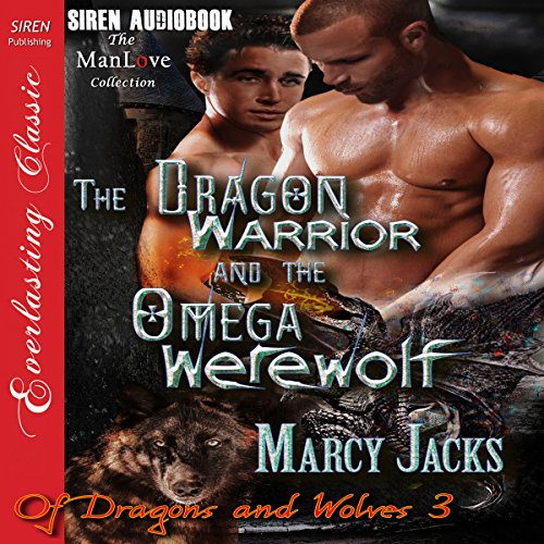 The Dragon Warrior and the Omega Werewolf audiobook cover art