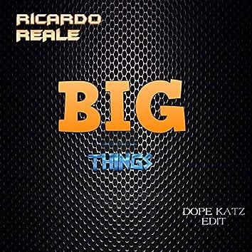 Big Things (Dope Katz Edit)