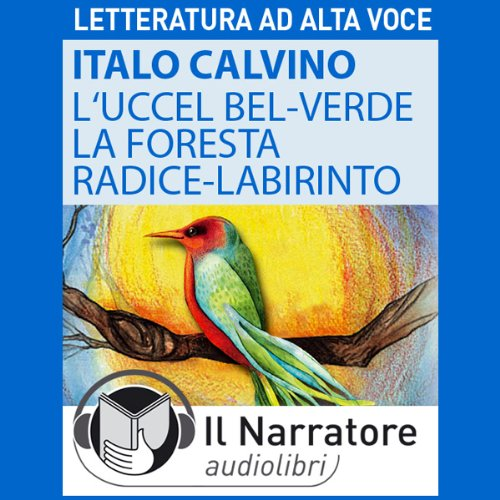 L' Uccel bel-verde e La Foresta-radice-labirinto audiobook cover art
