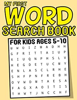 My First Word Search Book For Kids Ages 5-10: 120 Fun And Educational Word Search Puzzles And Activity Book For Kids Ages ...
