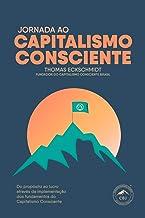 Jornada ao Capitalismo Consciente: Do propósito ao lucro através da implementação dos fundamentos do capitalismo consciente