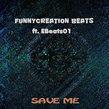 Save Me (feat. Ebeats01)