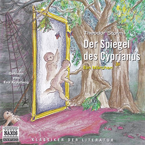 Spiegel Des Cyprianus                   By:                                                                                                                                 Theodor Storm                               Narrated by:                                                                                                                                 Eva Krautwig                      Length: 1 hr and 5 mins     Not rated yet     Overall 0.0