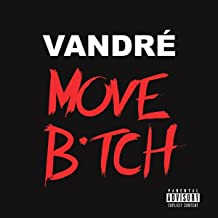 Move B*tch [Explicit]
