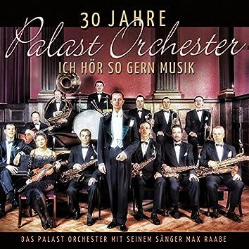 30 Jahre Palast Orchester - Ich hör so gern Musik
