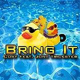 Bring It (feat. Jonii Trickster)