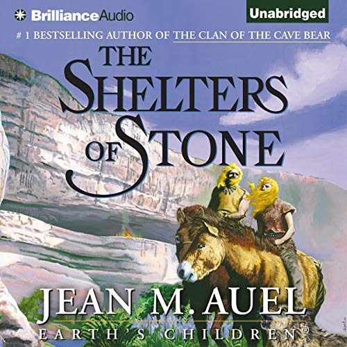 The Shelters of Stone     Earth's Children, Book 5              Written by:                                                                                                                                 Jean M. Auel                               Narrated by:                                                                                                                                 Sandra Burr                      Length: 33 hrs and 18 mins     20 ratings     Overall 4.6