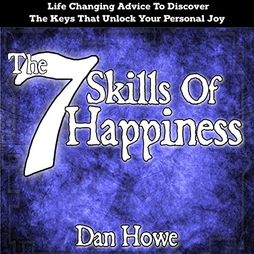 The 7 Skills of Happiness     How to Discover the Keys That Unlock Your Personal Joy              De :                                                                                                                                 Dan Howe                               Lu par :                                                                                                                                 Thomas Sabatino                      Durée : 9 h et 19 min     Pas de notations     Global 0,0