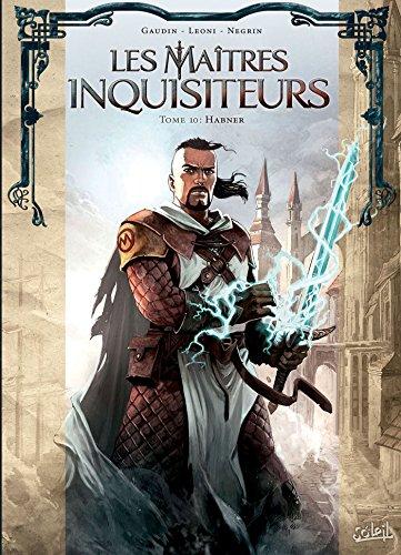 Les Maîtres inquisiteurs T10: Habner