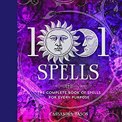 1001 Spells: The Complete Book of Spells for Every Purpose!
