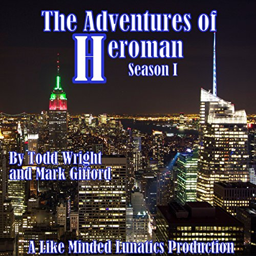 The Adventures of Heroman: Season One                   De :                                                                                                                                 Todd Wright,                                                                                        Mark Gifford                               Lu par :                                                                                                                                 full cast                      Durée : 53 min     Pas de notations     Global 0,0