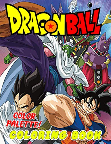 Color Palette! - Dragon Ball Coloring Book: A Special gift for all Dragon Ball! anime fans