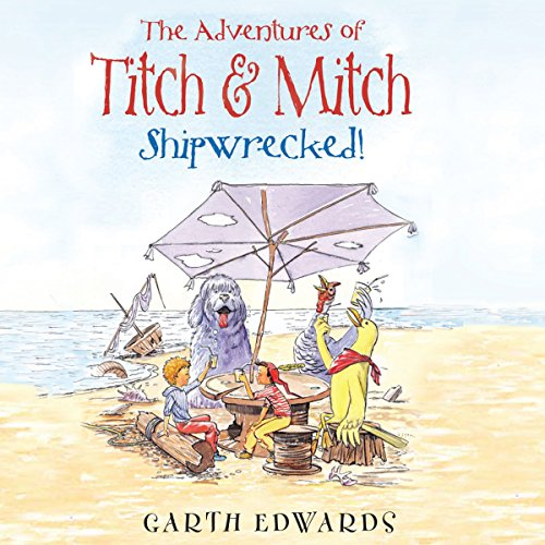 The Adventures of Titch and Mitch: Shipwrecked audiobook cover art