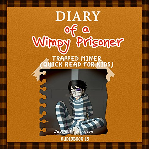 The Diary of a Wimpy Prisoner: Trapped Miner audiobook cover art