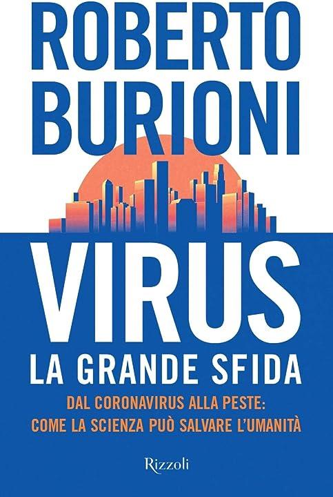 Roberto burioni - virus, la grande sfida. dal coronavirus alla peste: come la scienza può salvare l`umanità 978-8817148856
