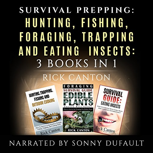 Survival Prepping: Hunting, Fishing, Foraging, Trapping and Eating Insects audiobook cover art