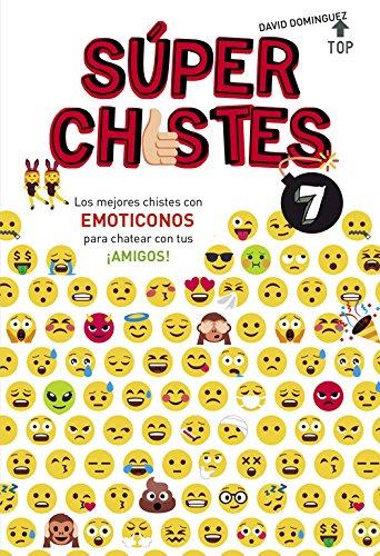Súper Chistes con Emoticonos (Súper Chistes 7): Chistes para niños con emoticonos divertidos. Libro para niños y niñas 5-6, 7-8, 9-10 años.