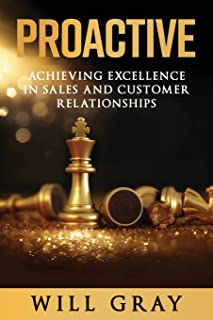 Proactive: Achieving Excellence in Sales and Customer Relationships