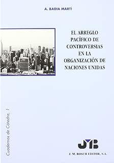 El arreglo pacífico de controversias en la organización de las Naciones Unidas (Cuadernos de cátedra) (Spanish Edition)