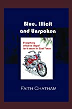 Blue, Illicit and Unspoken: Everything which is illegal isn't secret in East Texas (Graham Fergusson Adventures)