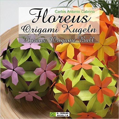 Floreus Origami Kugeln / Floreus Origami Ball: Dekoration - Geschenk - Lampe / Decoration - Present - Lamp ( 15. MŠrz 2010 )