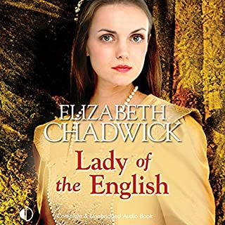 Lady of the English                   By:                                                                                                                                 Elizabeth Chadwick                               Narrated by:                                                                                                                                 Patience Tomlinson                      Length: 16 hrs and 59 mins     125 ratings     Overall 4.4