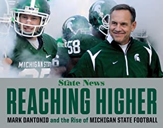 Reaching Higher: Mark Dantonio and the Rise of Michigan State Football