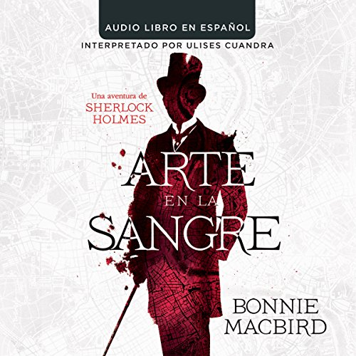 Arte en la Sange: Una aventura de Sherlock Holmes [Art in the Blood: A Sherlock Holmes Adventure] audiobook cover art