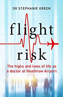 Flight Risk: The Highs and Lows of Life as a Doctor at Heathrow Airport
