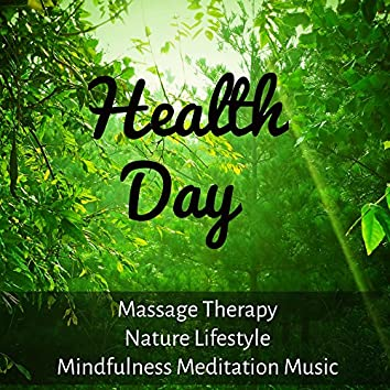 Health Day - Massage Therapy Nature Lifestyle Mindfulness Meditation Music with Nature Instrumental Soothing and Healing Background