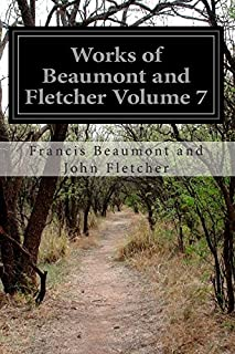 Works of Beaumont and Fletcher Volume 7