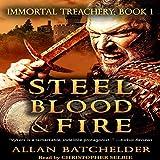 Steel, Blood & Fire: Immortal Treachery, Book 1