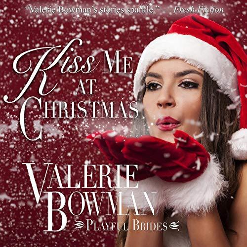 Kiss Me at Christmas: Playful Brides