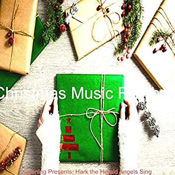 Opening Presents; Hark the Herald Angels Sing