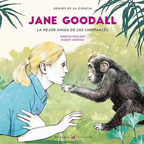 Jane Goodall: La mejor amiga de los chimpancés (Unicornio de Papel)