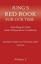 Jung`s Red Book For Our Time: Searching for Soul under Postmodern Conditions Volume 2