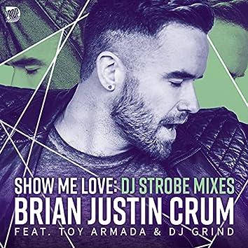 Show Me Love (DJ Strobe Mixes)